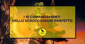 Read more about the article I 10 comandamenti dello Scroccosauro perfetto