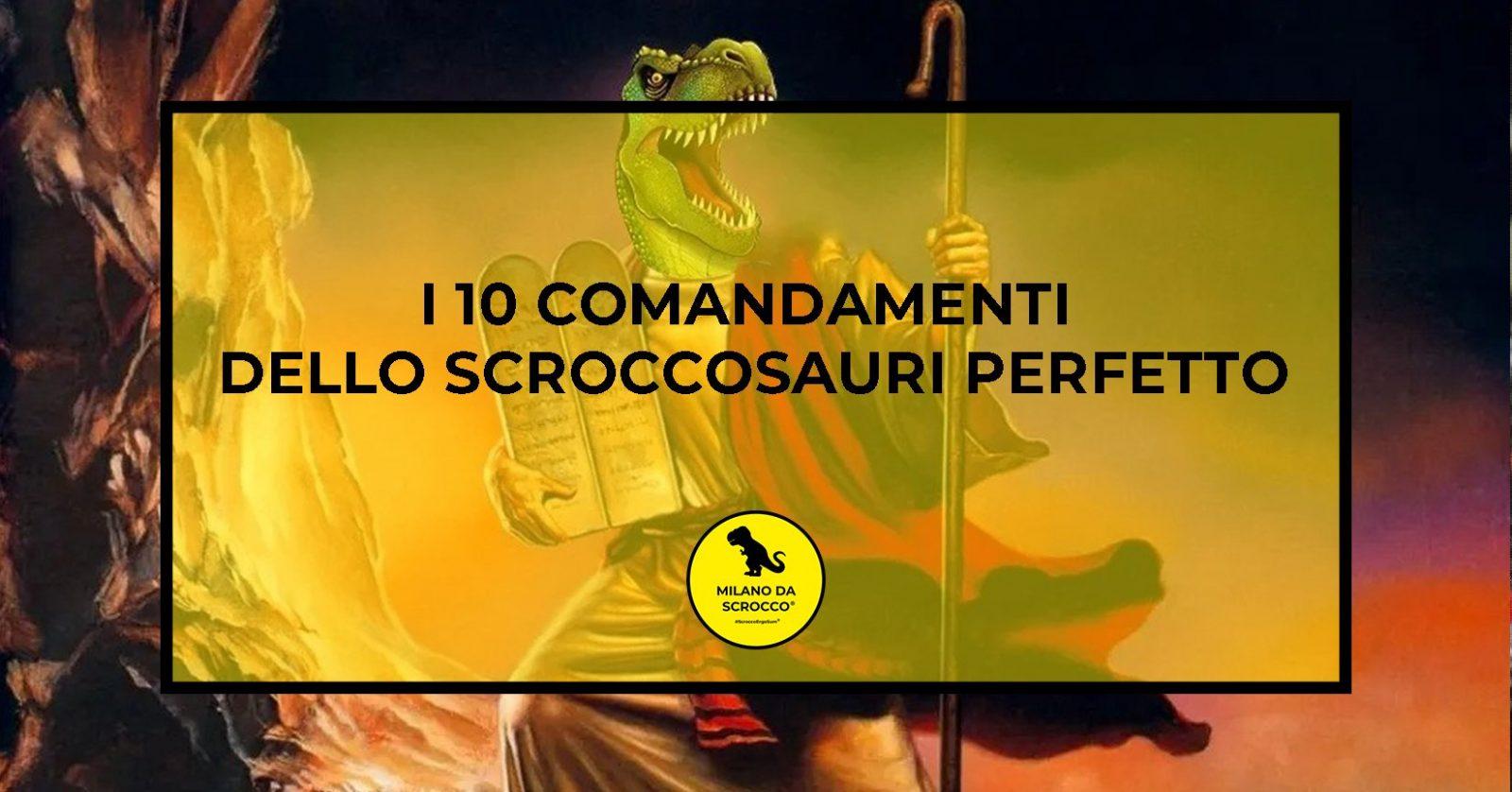You are currently viewing I 10 comandamenti dello Scroccosauro perfetto