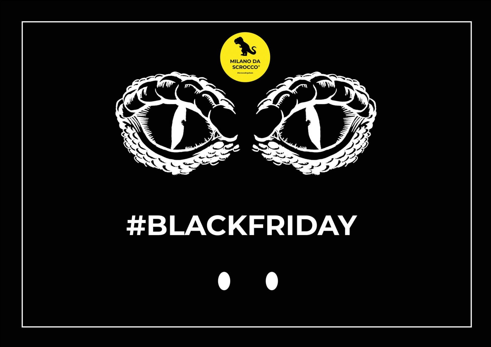 #BlackFriday? Non serve se segui Milano da Scrocco