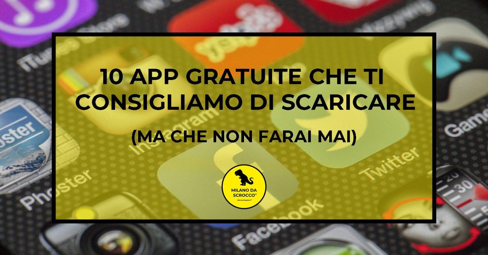 Read more about the article 10 App GRATUITE che ti consigliamo di scaricare (ma che non farai mai)