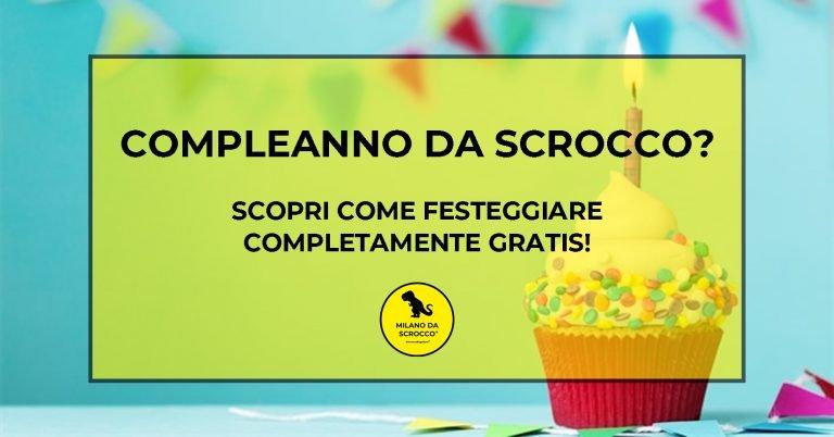 Compleanno da Scrocco? Scopri come festeggiare completamente gratis!
