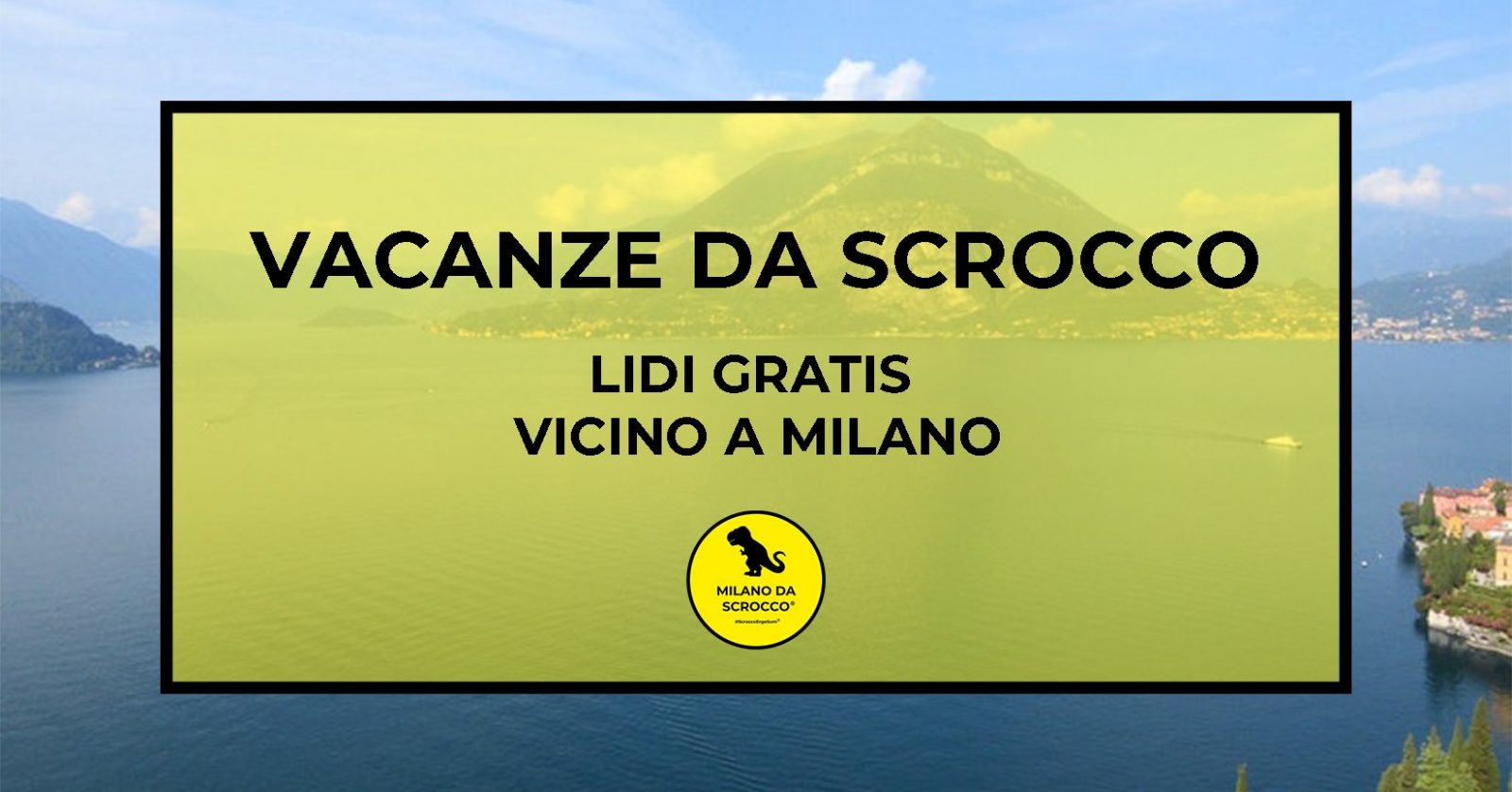 Vacanze da Scrocco: lidi gratis vicino a Milano