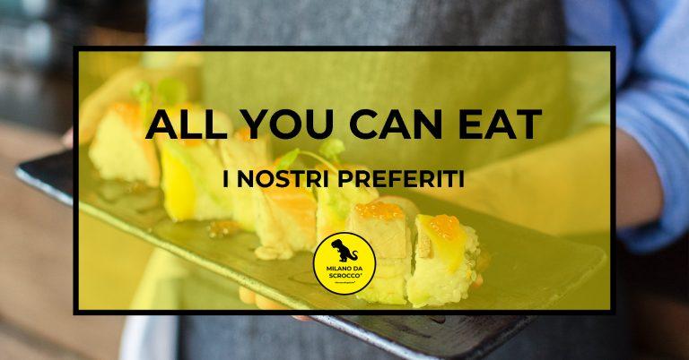 All You Can Eat a Milano: i nostri preferiti