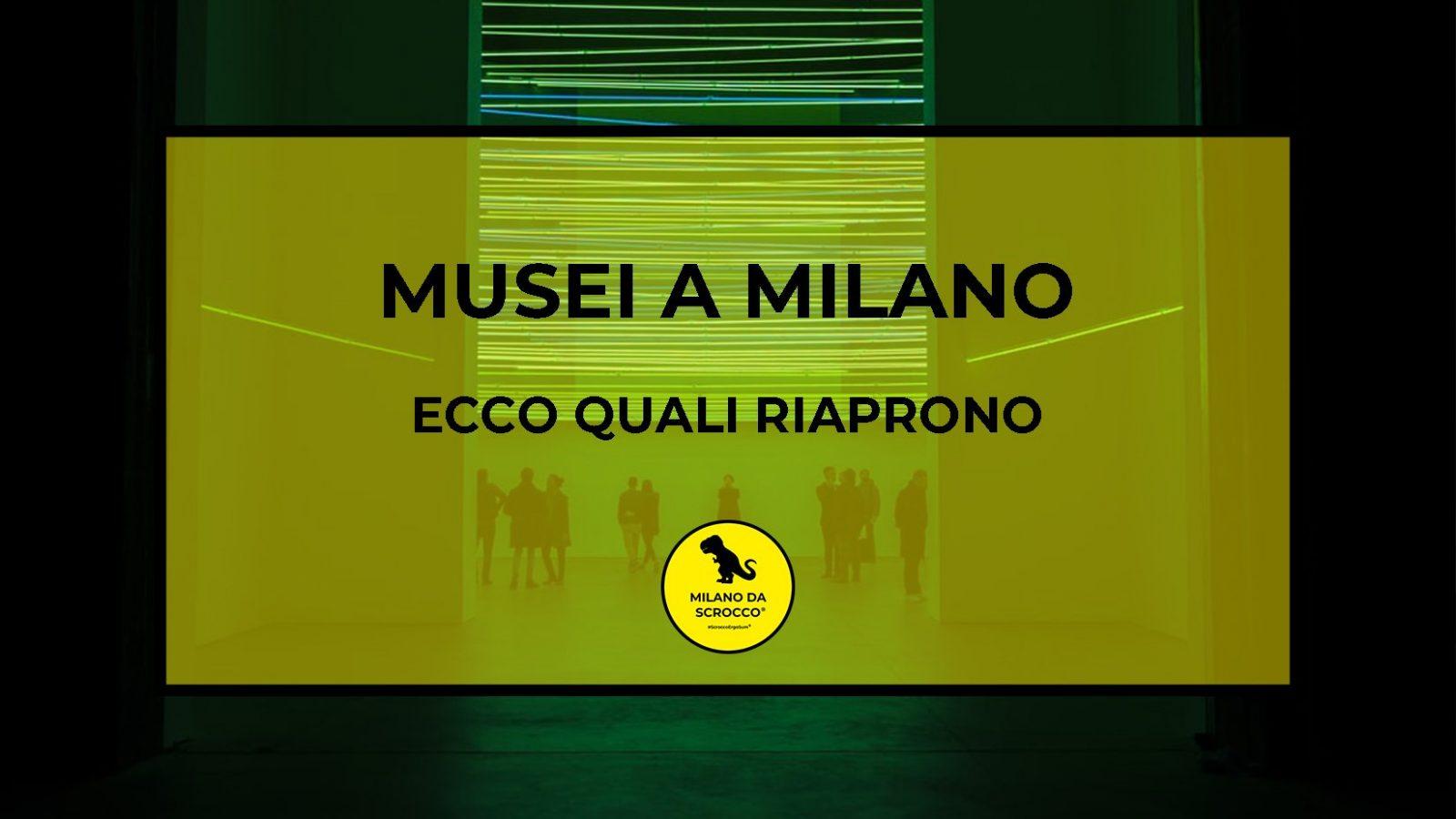 Read more about the article Musei a Milano: ecco quali riaprono