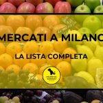 Mercati a Milano: la lista completa