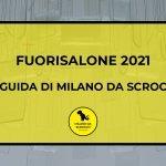 Fuorisalone 2021: La guida di Milano da Scrocco