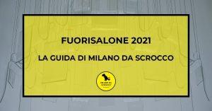 Read more about the article Fuorisalone 2021: La guida di Milano da Scrocco