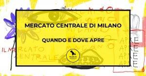 Read more about the article Mercato Centrale di Milano: quando e dove apre