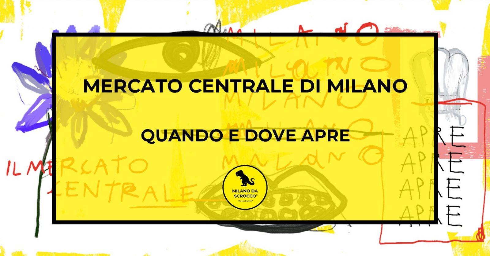 You are currently viewing Mercato Centrale di Milano: quando e dove apre