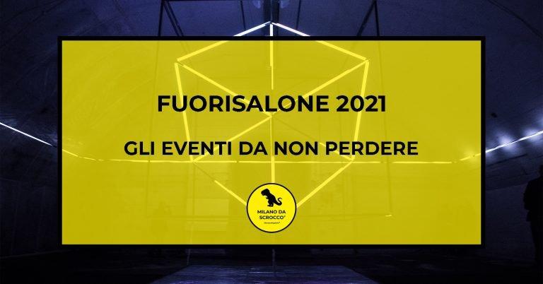Fuorisalone 2021: Gli eventi da non perdere by Milano da Scrocco