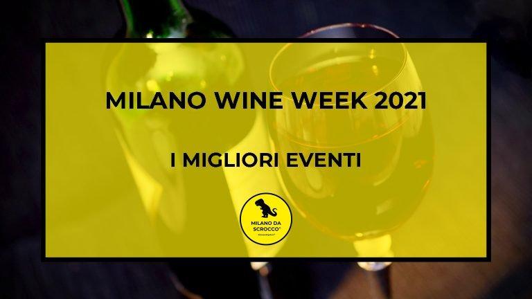 Milano Wine Week 2021: la nostra selezione di eventi