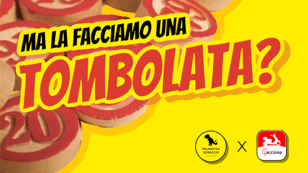 Read more about the article Ma la facciamo una Tombolata? Milano da Scrocco X ACCIONA Mobilità